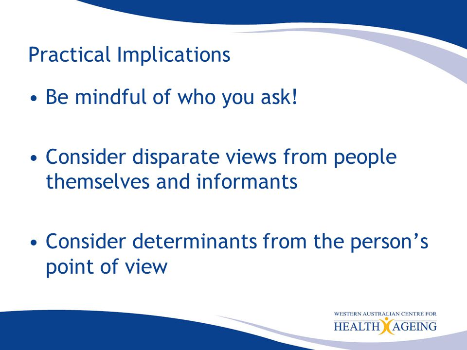 Practical Implications Be mindful of who you ask.