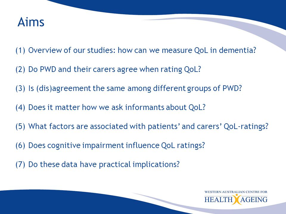 Self rating among 351 RCF participants 226(64%) of PWD rated their own QoL using the QoL-AD scale higher MMSE (median 17; IQR 12-21) compared with people who were not able to self-rate the QoL-AD (median 5; IQR 0-11; p<0.001) staff informant ratings obtained for most PWD (92% using the QoL-AD and 99% using the ADRQL; Table 1) Few cases where family ratings were the only informant rating available (8 [2.2%] for the QoL-AD and 2 [0.0%] for the ADRQL Most people with dementia can rate their own QoL; subsequent data suggests these ratings are valid
