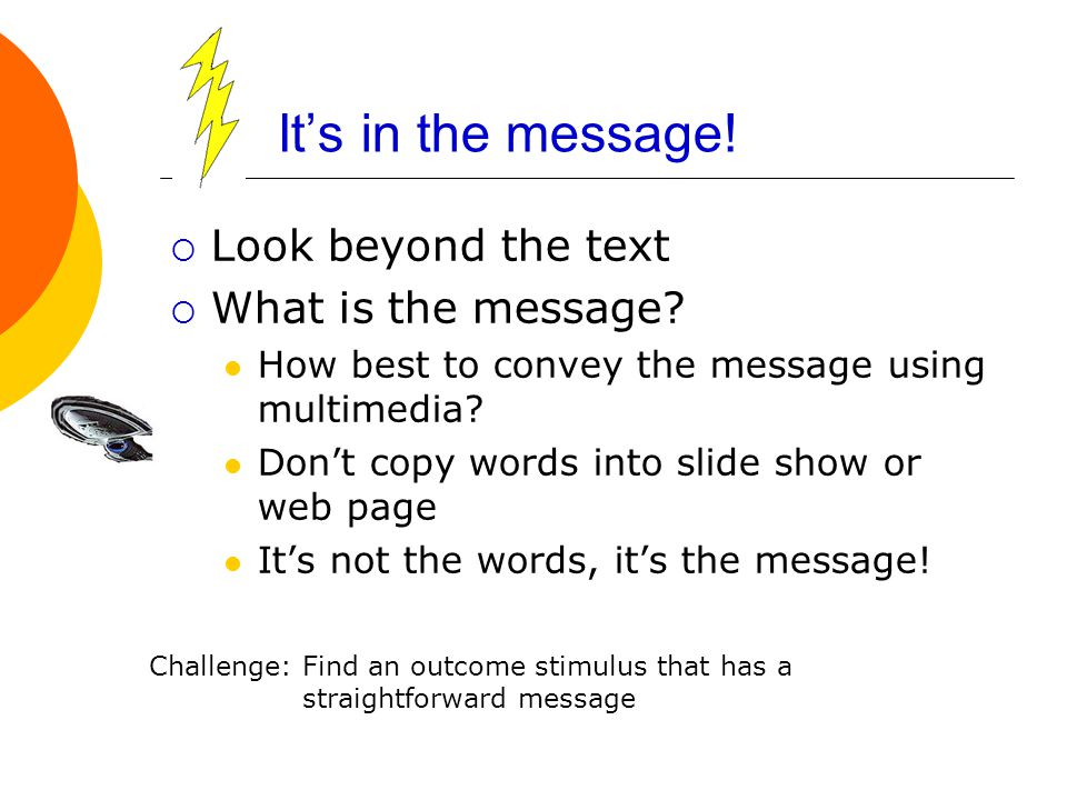 It's in the message.  Look beyond the text  What is the message.