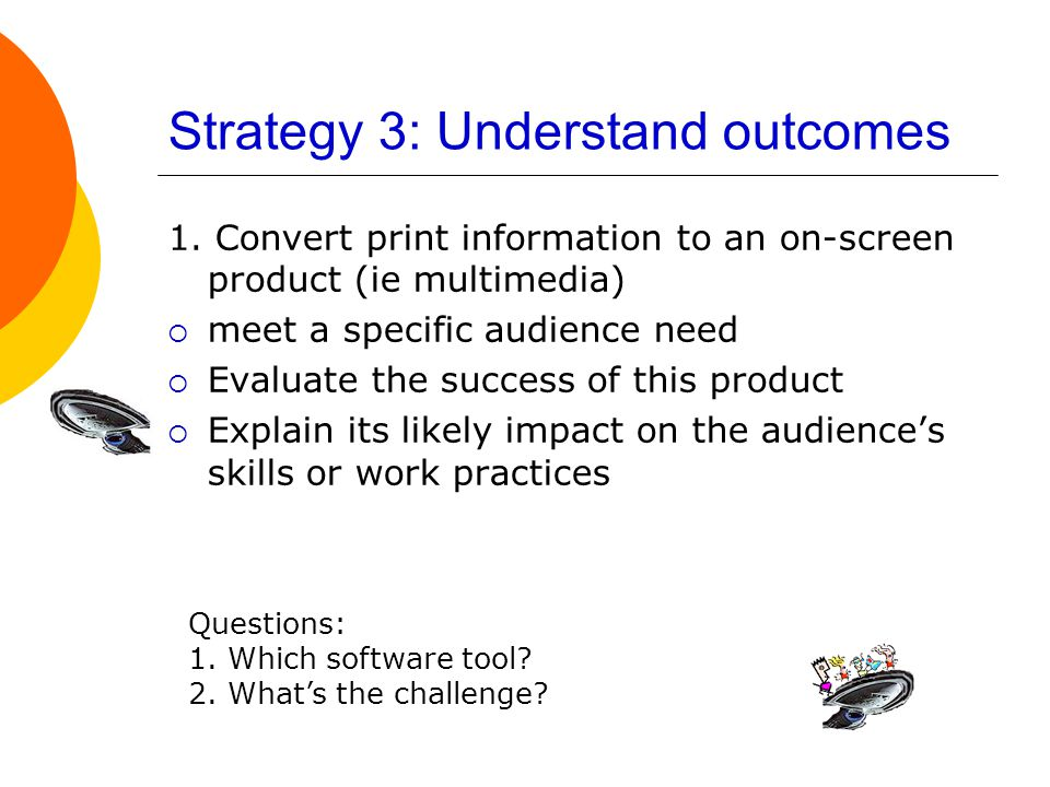 Strategy 3: Understand outcomes 1.