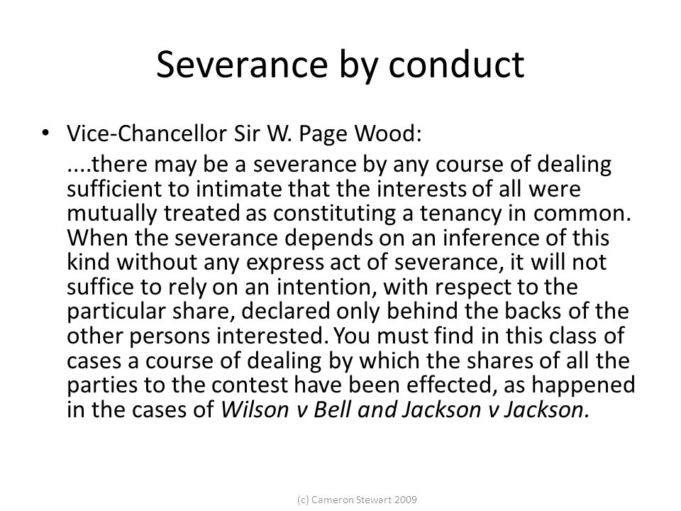 (c) Cameron Stewart 2009 Severance by conduct Vice-Chancellor Sir W.
