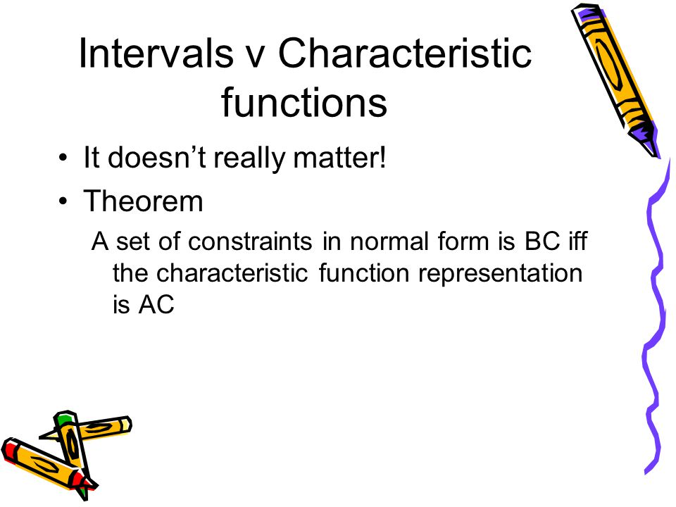 Intervals v Characteristic functions It doesn't really matter.