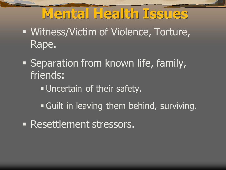  Witness/Victim of Violence, Torture, Rape.