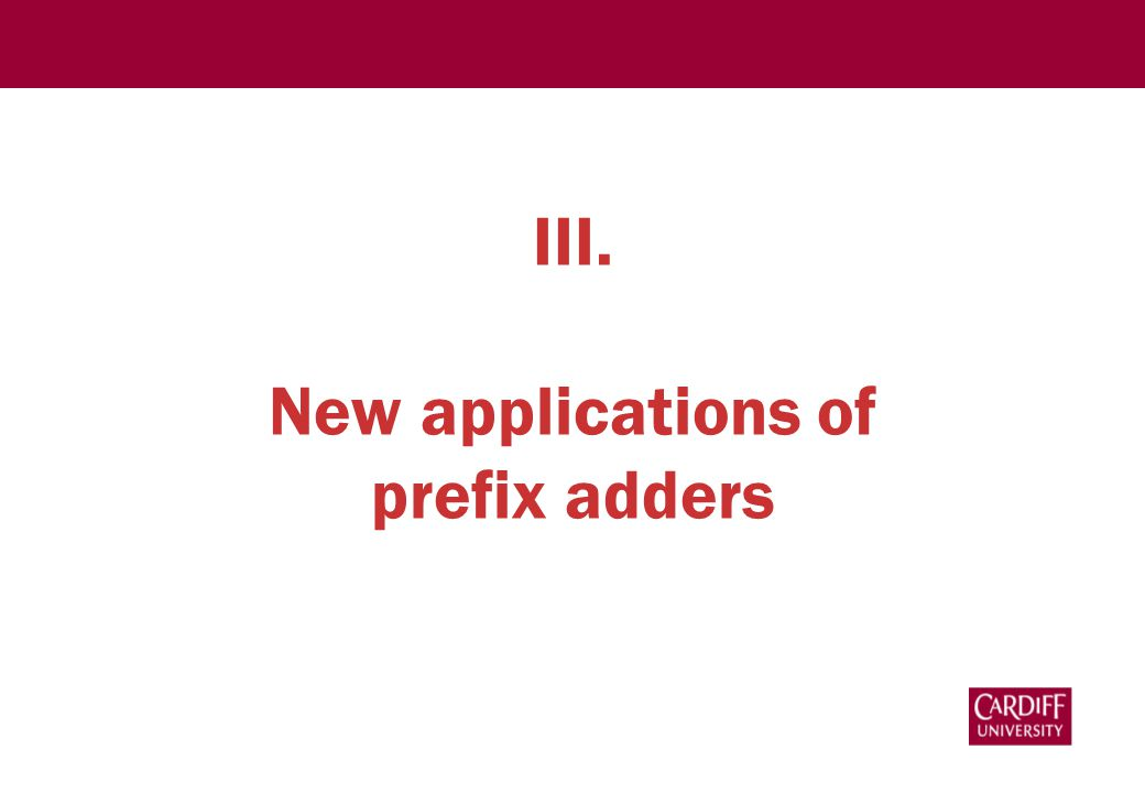 III. New applications of prefix adders