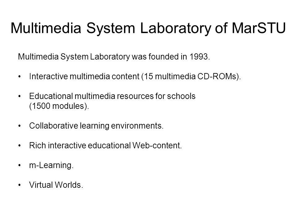 Multimedia System Laboratory of MarSTU Multimedia System Laboratory was founded in 1993.