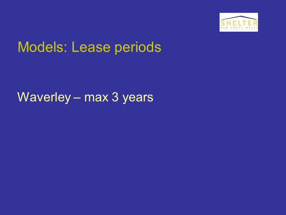 Models: Lease periods Waverley – max 3 years