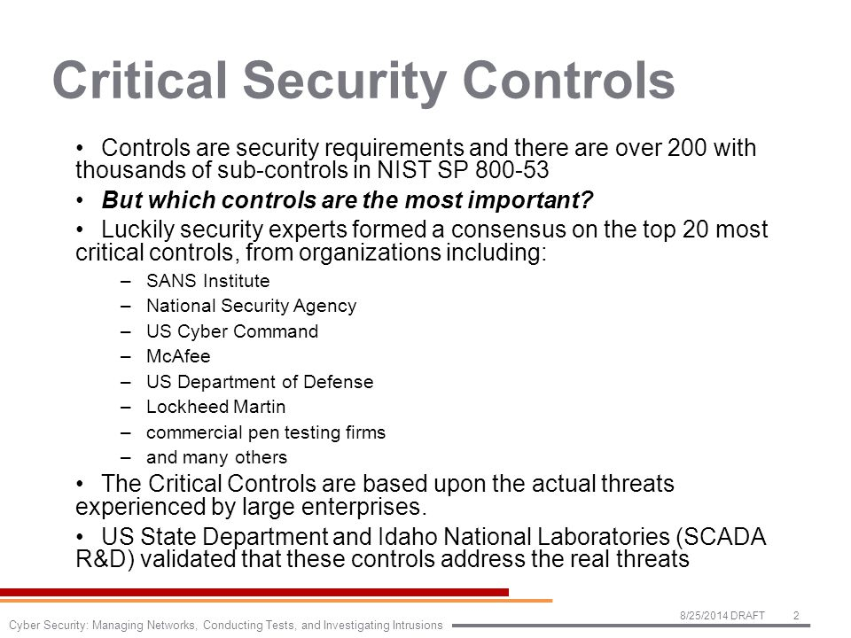 Critical Security Controls Controls are security requirements and there are over 200 with thousands of sub-controls in NIST SP 800-53 But which controls are the most important.