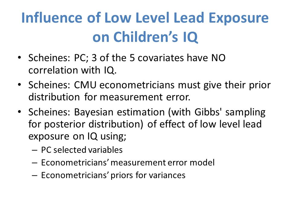 Influence of Low Level Lead Exposure on Children's IQ Scheines: PC; 3 of the 5 covariates have NO correlation with IQ.
