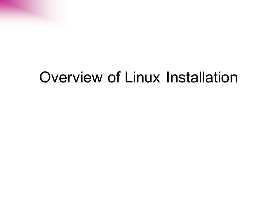 Overview of Linux Installation