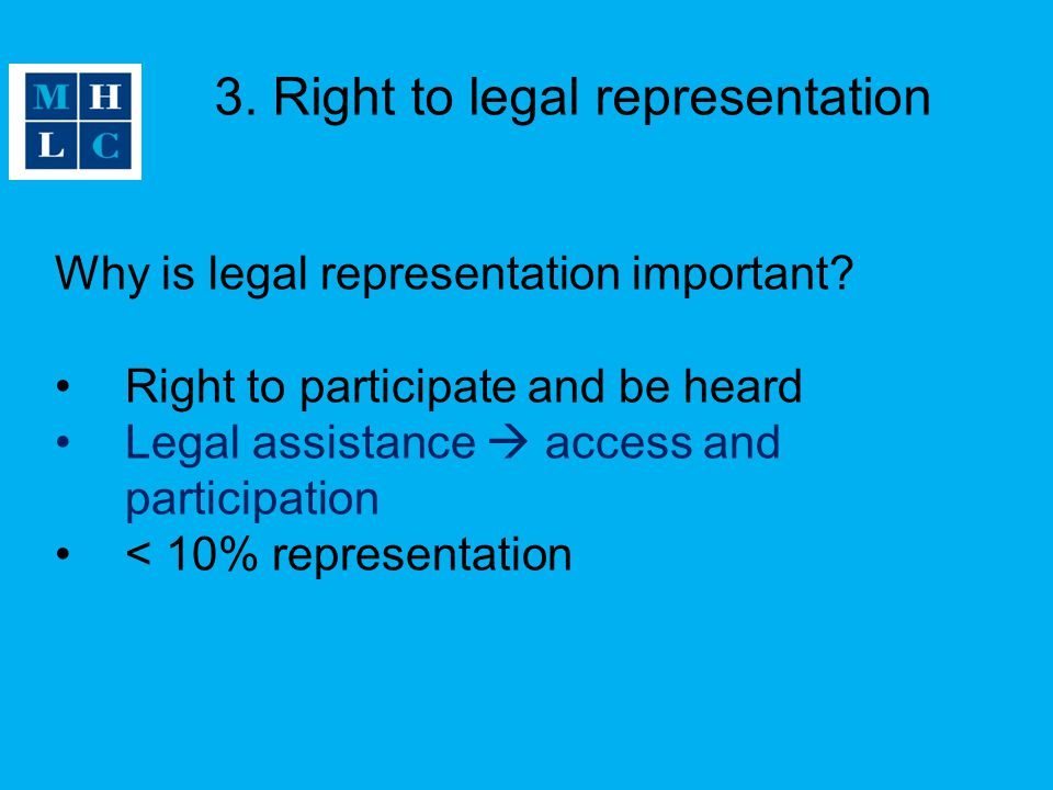 3. Right to legal representation Why is legal representation important.