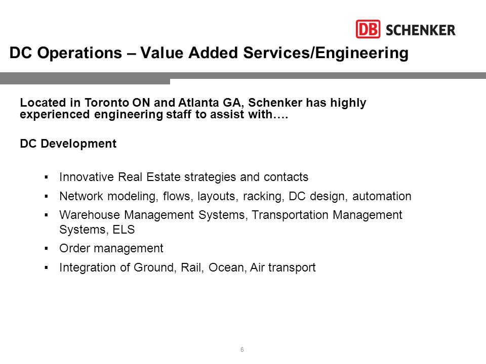6 DC Operations – Value Added Services/Engineering Located in Toronto ON and Atlanta GA, Schenker has highly experienced engineering staff to assist with….
