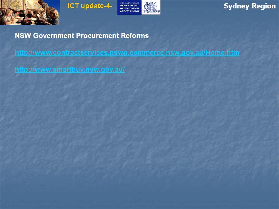 Sydney Region ICT update-4- NSW Government Procurement Reforms http://www.contractservices.nswp.commerce.nsw.gov.au/Home.htm http://www.smartbuy.nsw.gov.au/