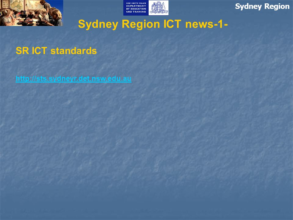 Sydney Region Sydney Region ICT news-1- SR ICT standards