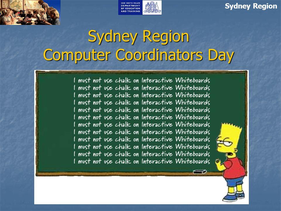 Sydney Region Computer Coordinators Day Term 1, 2007 Sydney Region