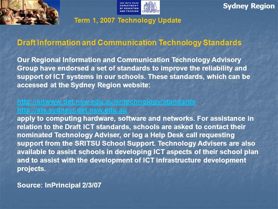 Sydney Region Term 1, 2007 Technology Update Draft Information and Communication Technology Standards Our Regional Information and Communication Techn