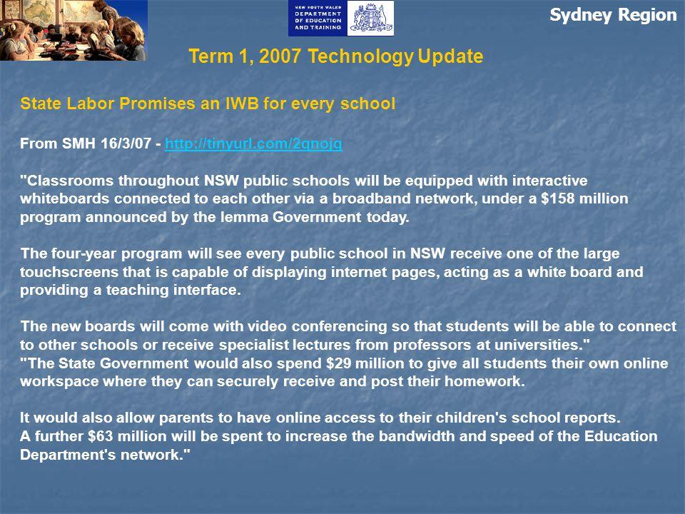 Sydney Region State Labor Promises an IWB for every school From SMH 16/3/07 - http://tinyurl.com/2qnojqhttp://tinyurl.com/2qnojq