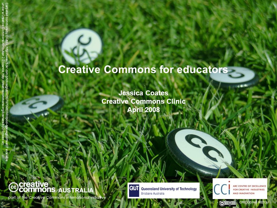 Creative Commons for educators Jessica Coates Creative Commons Clinic April 2008 AUSTRALIA part of the Creative Commons international initiative CRICO