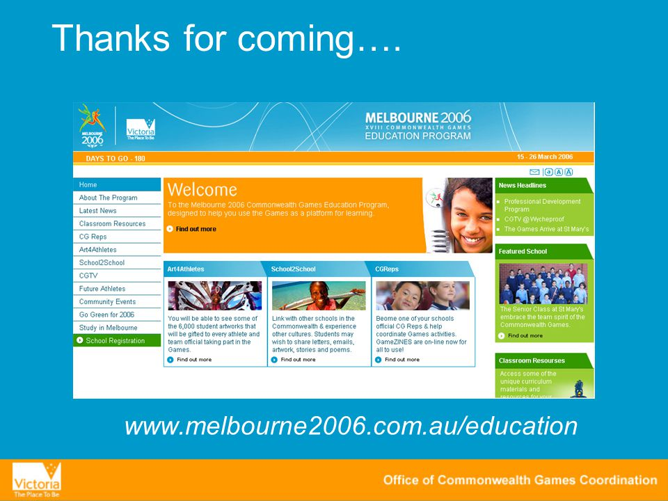 www.melbourne2006.com.au/education Thanks for coming….