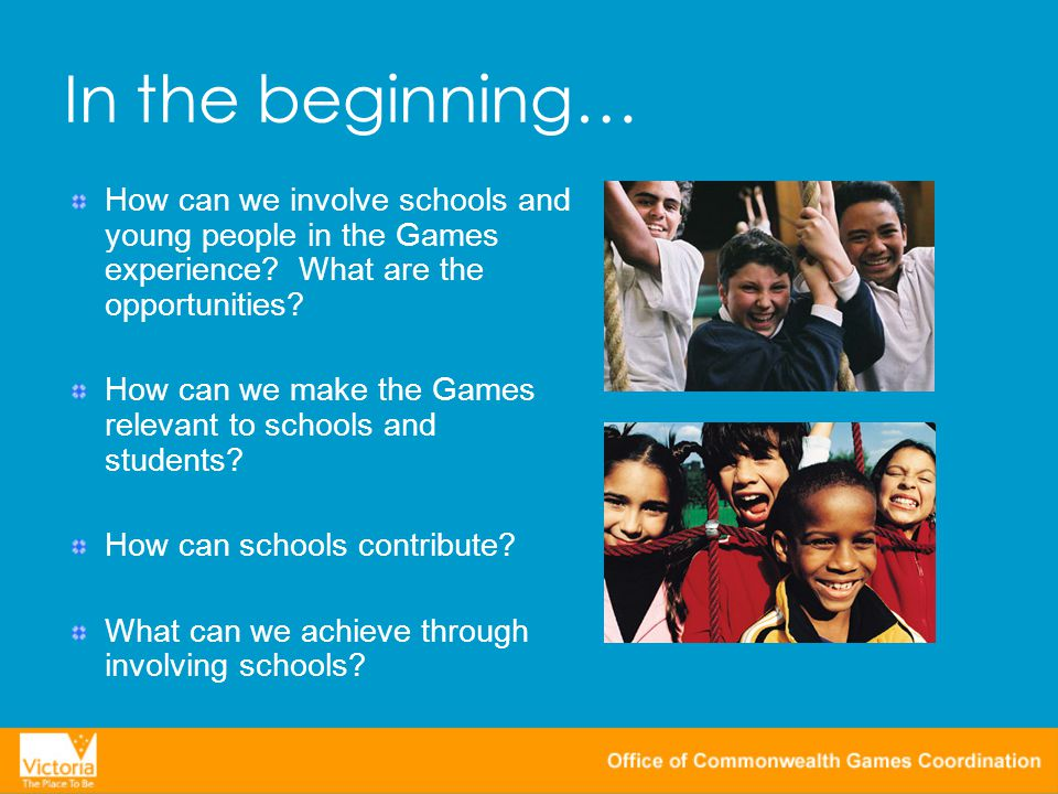 In the beginning… How can we involve schools and young people in the Games experience.
