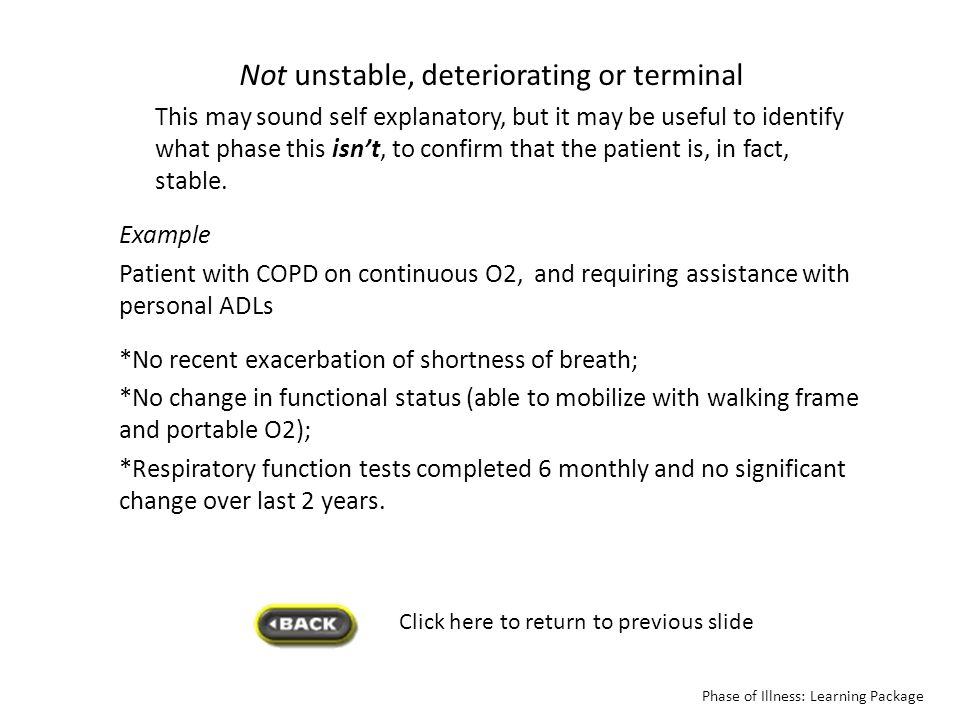 Click here to return to previous slide Symptoms controlled and further interventions planned There have been symptoms develop but are now well controlled.