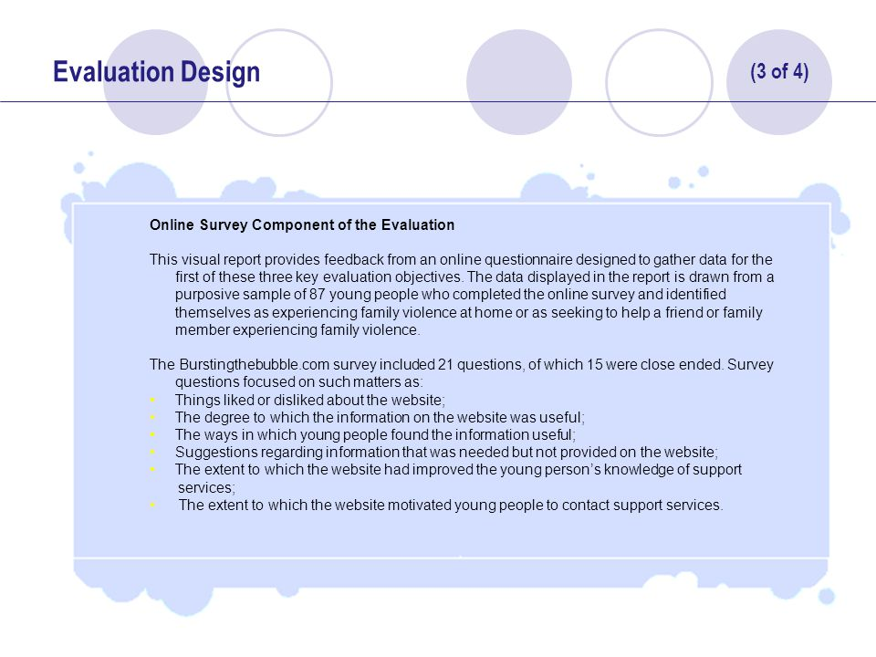 12 Evaluation Design Online Survey Component of the Evaluation This visual report provides feedback from an online questionnaire designed to gather data for the first of these three key evaluation objectives.