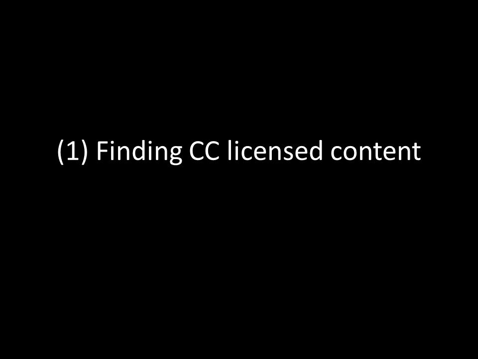(1) Finding CC licensed content