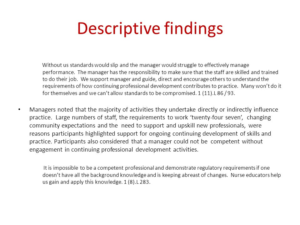 Descriptive findings Without us standards would slip and the manager would struggle to effectively manage performance.