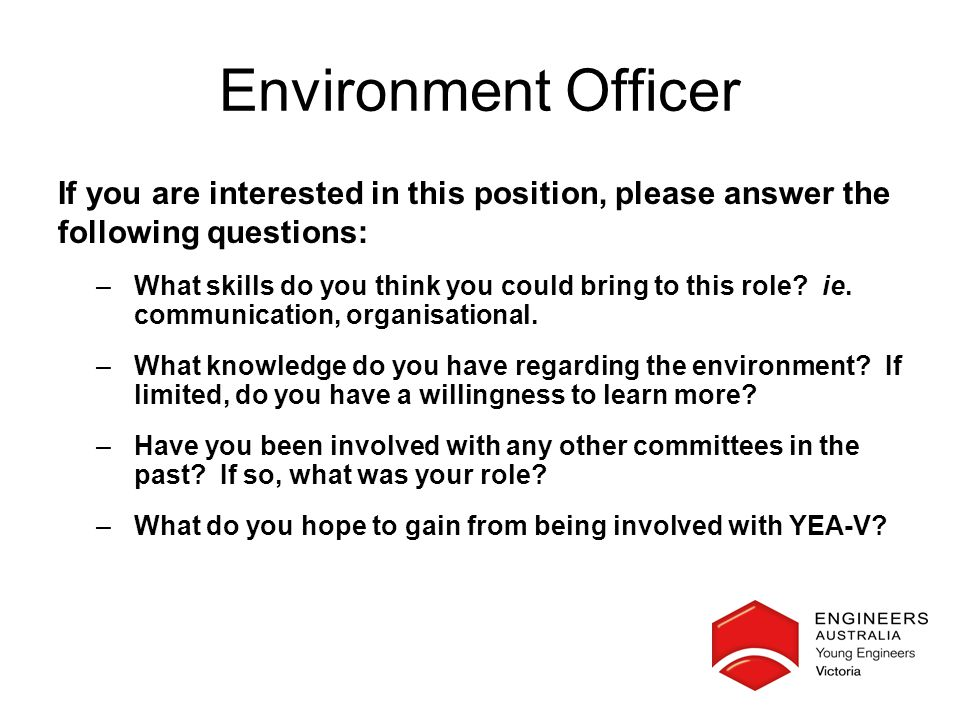 Environment Officer If you are interested in this position, please answer the following questions: –What skills do you think you could bring to this role.