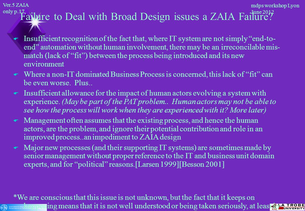 Ver.5 ZAIA only p.17 mdps workshop Lyon June 2012 Failure to Deal with Broad Design issues a ZAIA Failure.