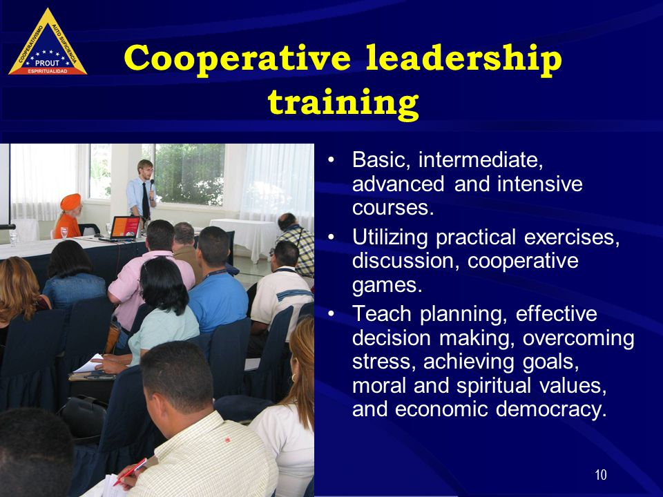 10 Cooperative leadership training Basic, intermediate, advanced and intensive courses.