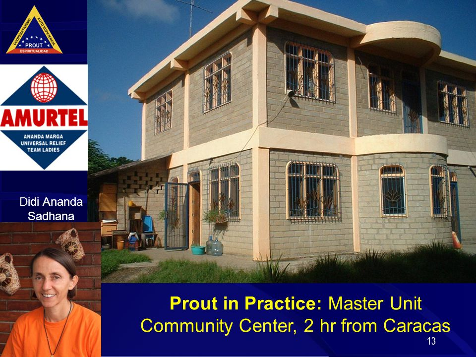 13 Prout in Practice: Master Unit Community Center, 2 hr from Caracas Didi Ananda Sadhana
