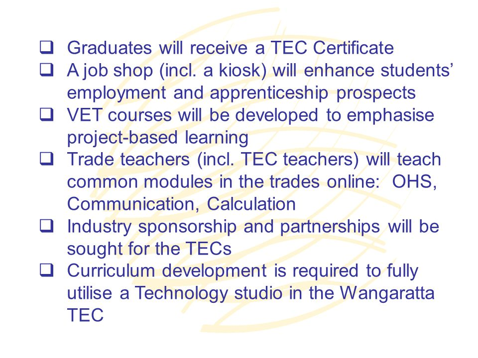  Graduates will receive a TEC Certificate  A job shop (incl.