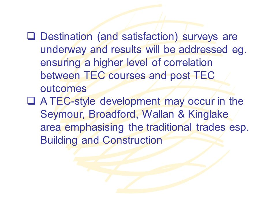  Destination (and satisfaction) surveys are underway and results will be addressed eg.