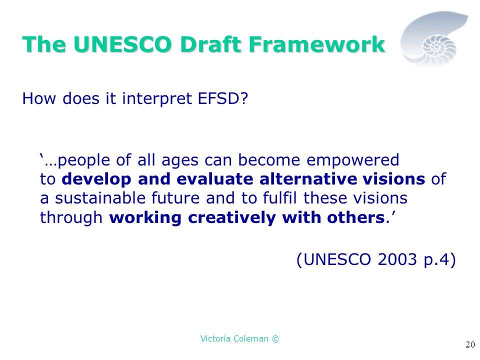 Victoria Coleman © 20 The UNESCO Draft Framework How does it interpret EFSD.