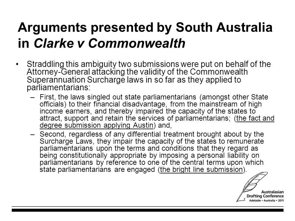 Arguments presented by South Australia in Clarke v Commonwealth Straddling this ambiguity two submissions were put on behalf of the Attorney-General a