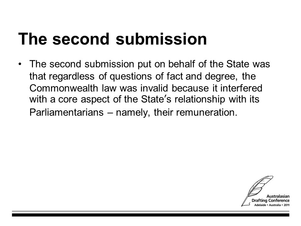 The second submission The second submission put on behalf of the State was that regardless of questions of fact and degree, the Commonwealth law was i