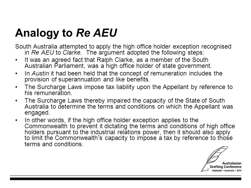 Analogy to Re AEU South Australia attempted to apply the high office holder exception recognised in Re AEU to Clarke. The argument adopted the followi
