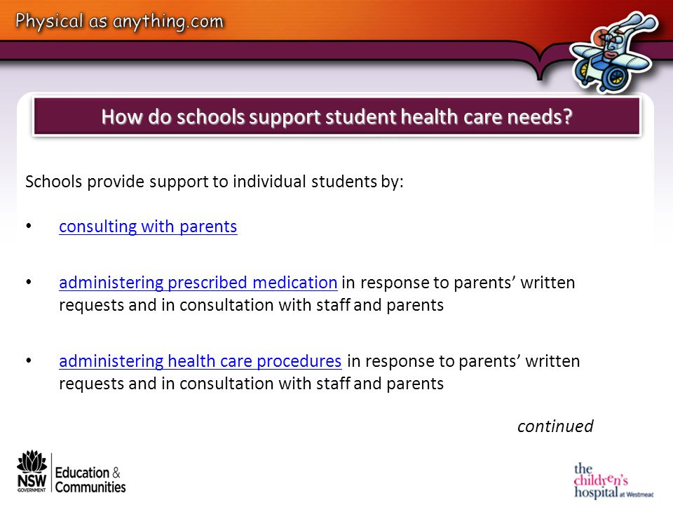 How do schools support student health care needs.cont.
