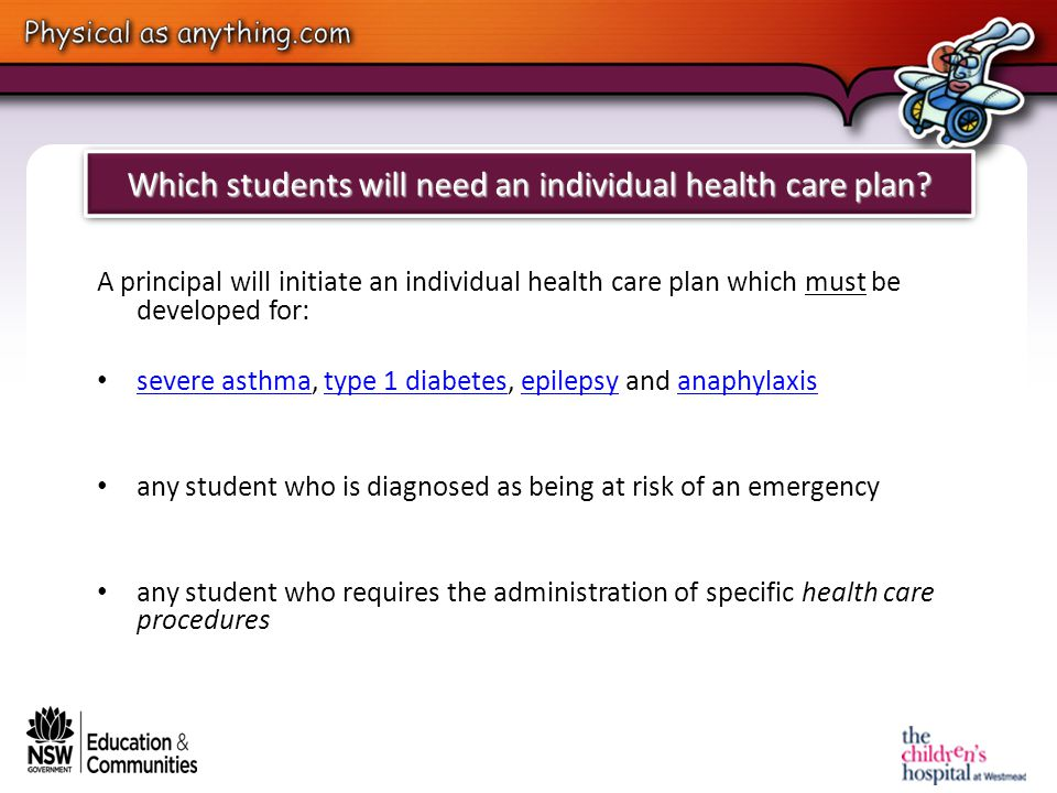 Which students will need an individual health care plan.