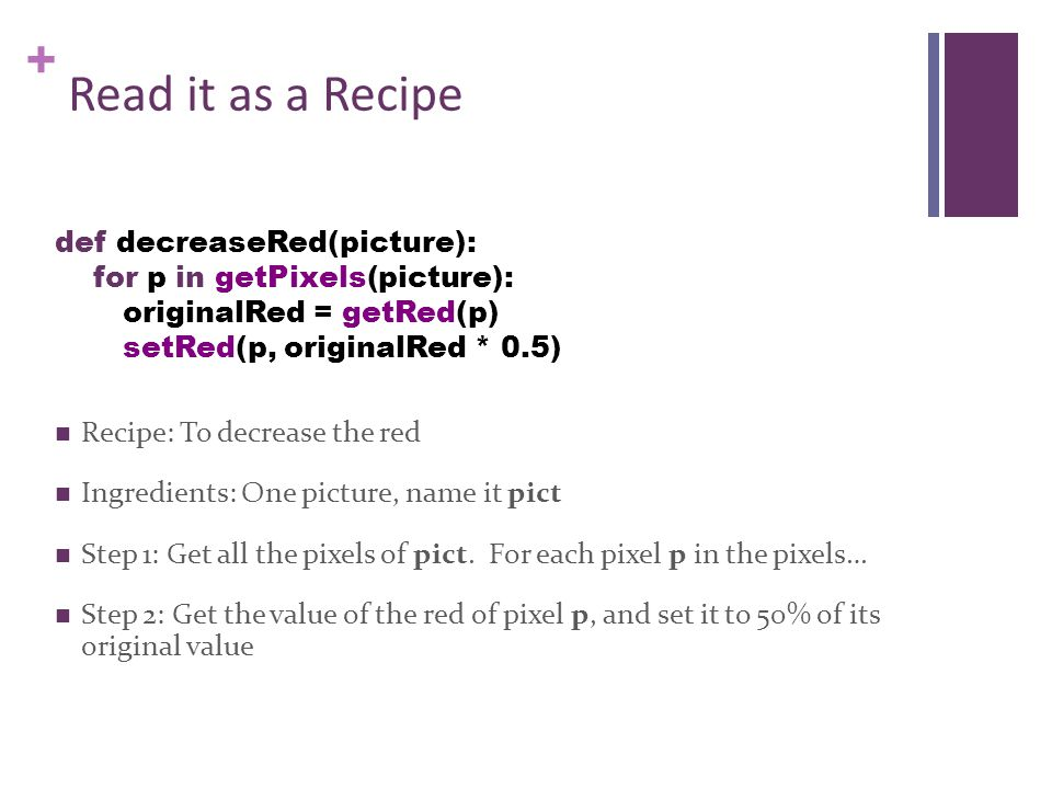 + Read it as a Recipe Recipe: To decrease the red Ingredients: One picture, name it pict Step 1: Get all the pixels of pict.