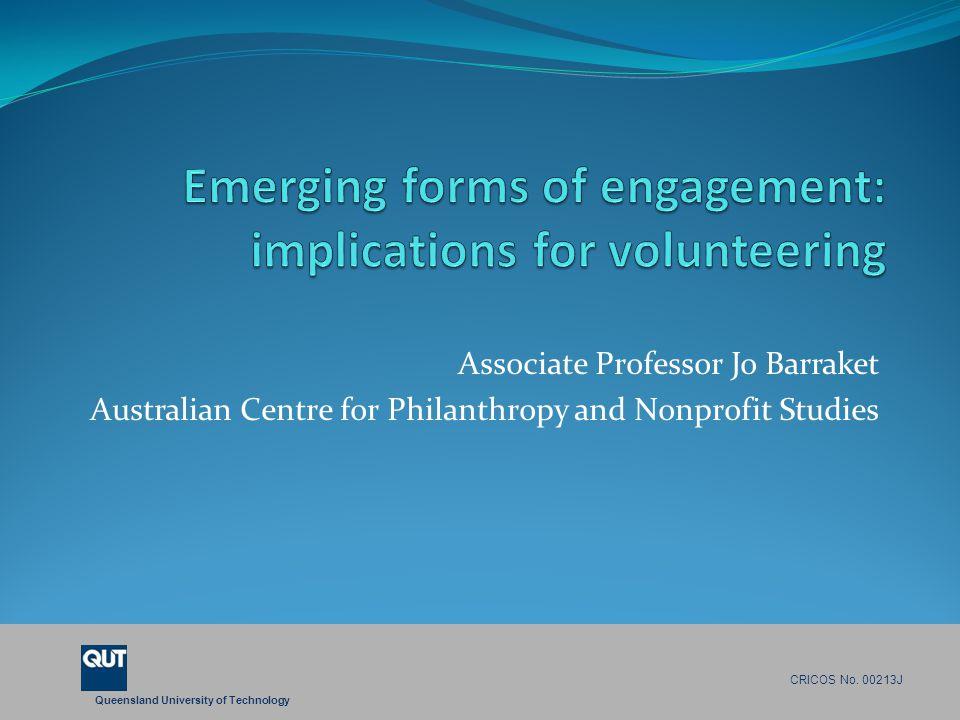 Queensland University of Technology CRICOS No. 00213J Associate Professor Jo Barraket Australian Centre for Philanthropy and Nonprofit Studies