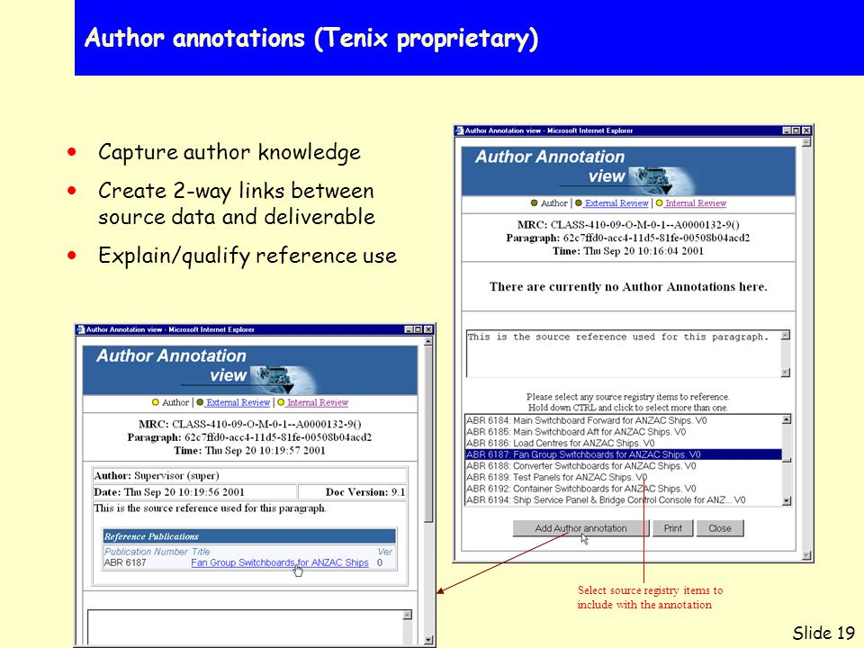 Slide 19 Author annotations (Tenix proprietary) Select source registry items to include with the annotation Capture author knowledge Create 2-way links between source data and deliverable Explain/qualify reference use