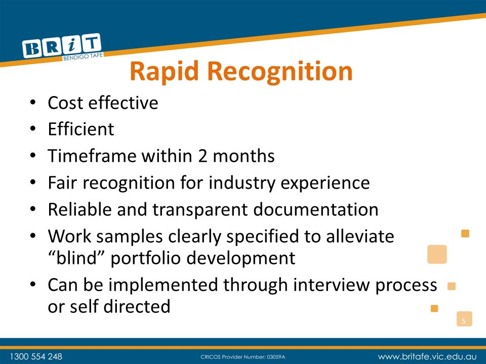 Rapid Recognition Cost effective Efficient Timeframe within 2 months Fair recognition for industry experience Reliable and transparent documentation Work samples clearly specified to alleviate blind portfolio development Can be implemented through interview process or self directed 5