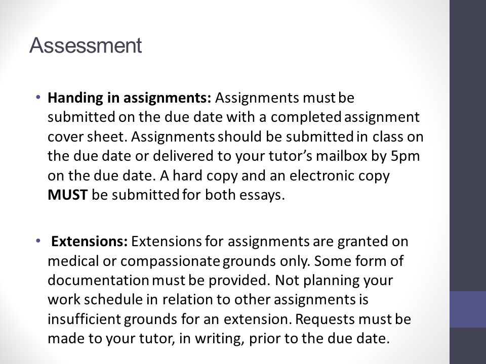 Assessment Handing in assignments: Assignments must be submitted on the due date with a completed assignment cover sheet. Assignments should be submit