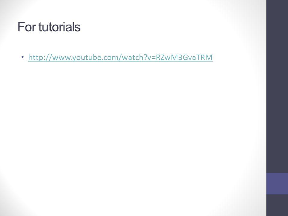 For tutorials http://www.youtube.com/watch?v=RZwM3GvaTRM