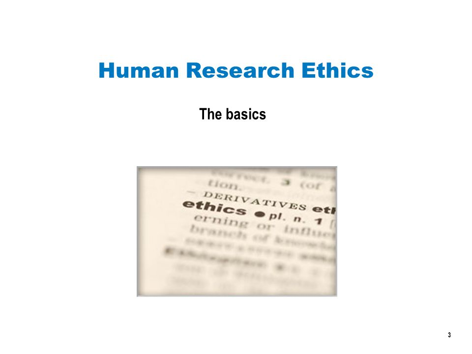 3 Human Research Ethics The basics