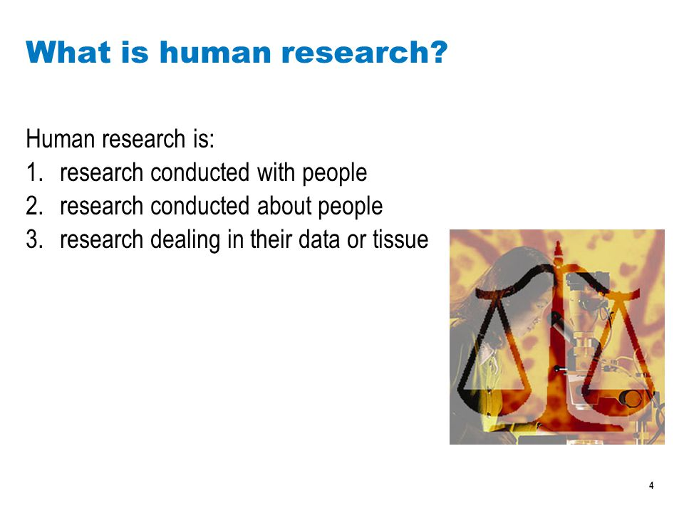 4 What is human research.