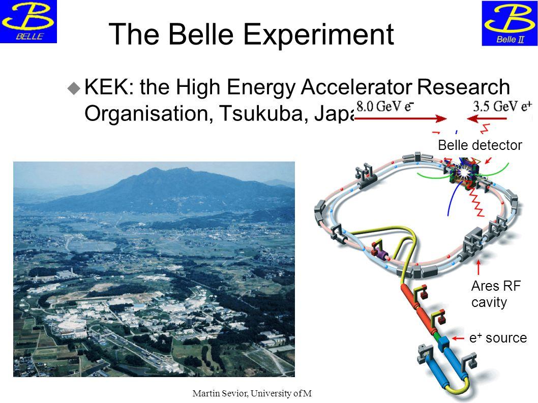 September, 2011 Martin Sevior, University of Melbourne The Belle Experiment  KEK: the High Energy Accelerator Research Organisation, Tsukuba, Japan.
