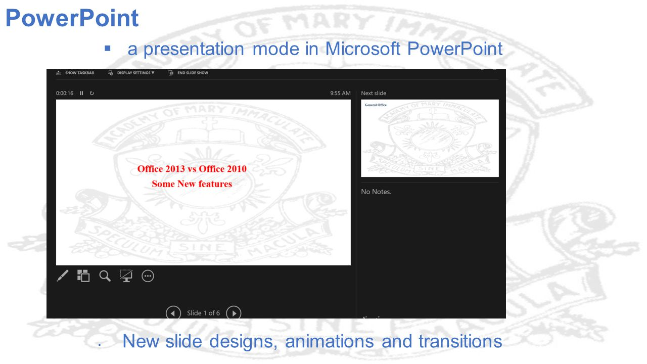  a presentation mode in Microsoft PowerPoint  New slide designs, animations and transitions PowerPoint