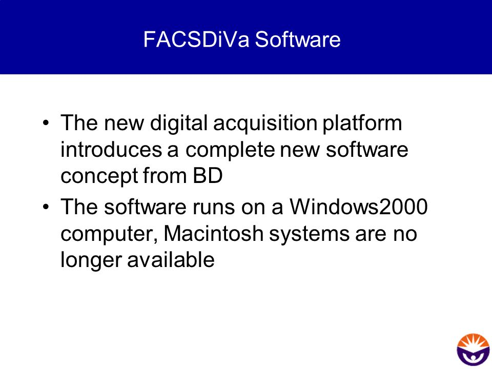 FACSDiVa Software The software uses a database server software to manage the flow cytometry data.